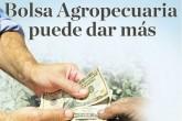 Bolsa Agropecuaria puede dar más